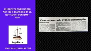 Article 129 Supreme Court Exercised Powers not Contempt Law