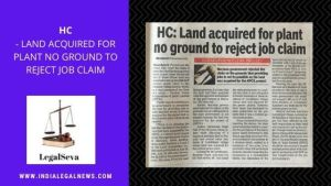 Job Claim on Basis of Land Acquisition