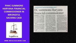 PHHC Summons Haryana Financial Commissioner in Wrongful Sacking Case