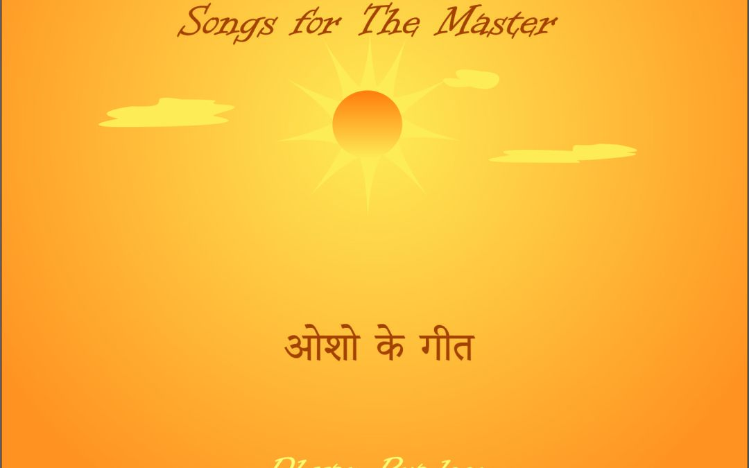 "Aap Aaye: ""Songs for the Master"" (Osho ke Geet)"
