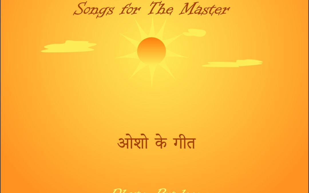 """Aap Aaye"": Songs for the Master (Osho ke Geet)"