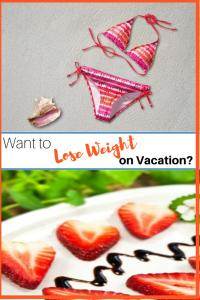 Want to Lose Weight on Vacation?