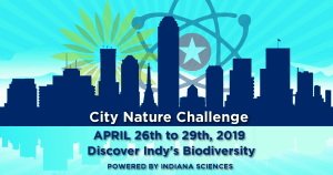 Indianapolis City Nature Challenge 2019