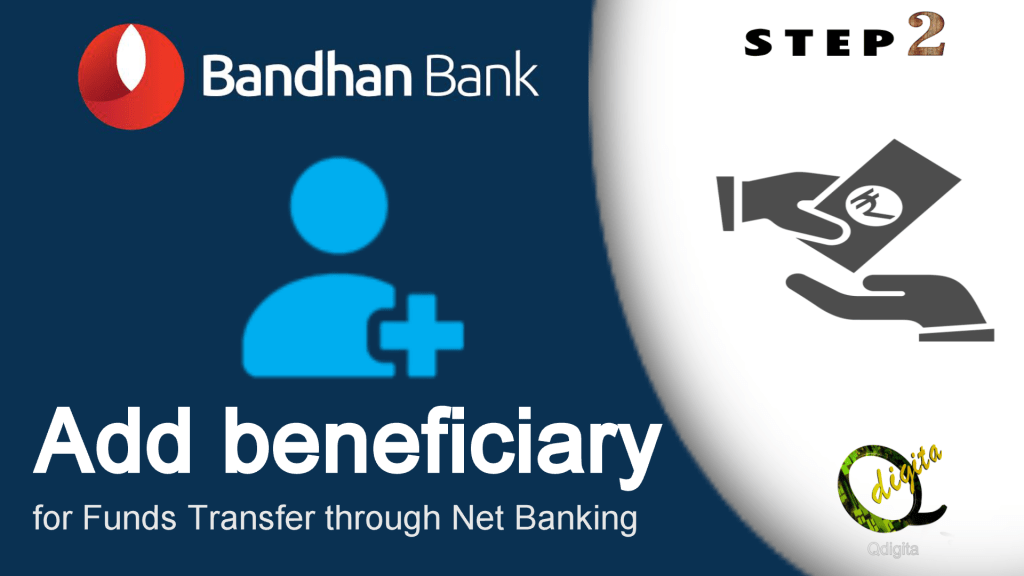 Add beneficiary in Bandhan Bank Net banking Account for Funds Transfer