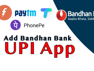 Add Bandhan Bank in any UPI App