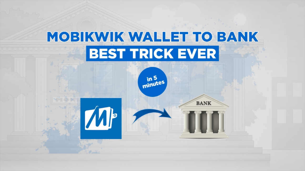 Trick To Transfer Mobikwik Balance Into Bank Account Without