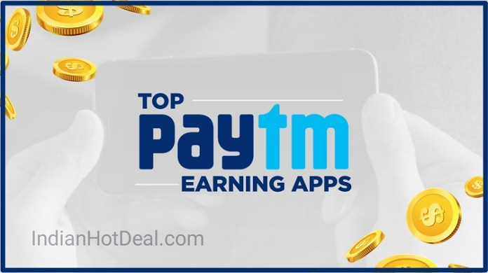 Top 10 Free Paytm Earning Apps 2019, Proof Attached, Download & Earn Real Cash