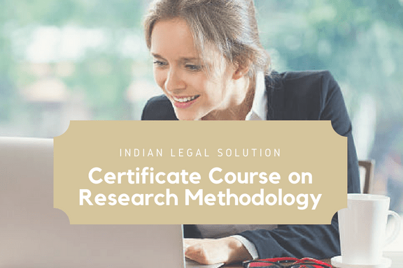 Certificate Course on Research Methodology (6th batch) @indianlegalsolution.com