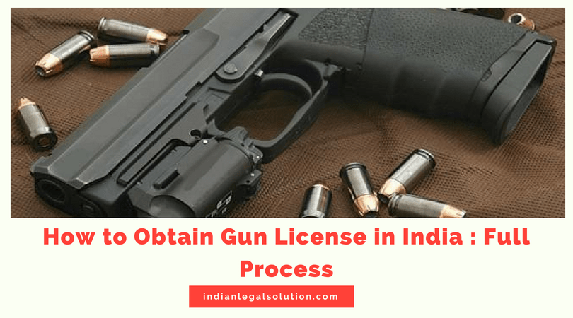 How to Obtain Gun License in India : Full Process