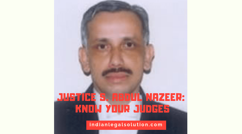 Justice S. Abdul Nazeer : Know Your Judges.
