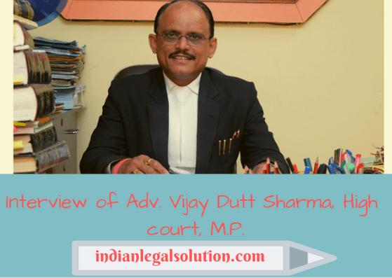Interview of Adv. Vijay Dutt Sharma, High court, M.P.