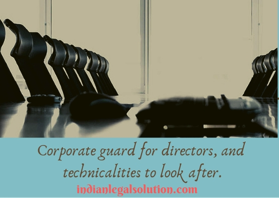 Corporate guard for directors, and technicalities to look after.