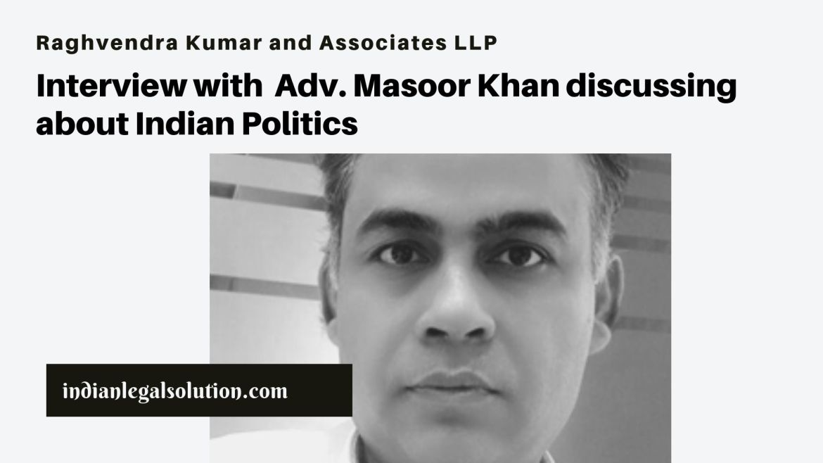 Interview with Adv. Masoor Khan discussing about Indian Politics.