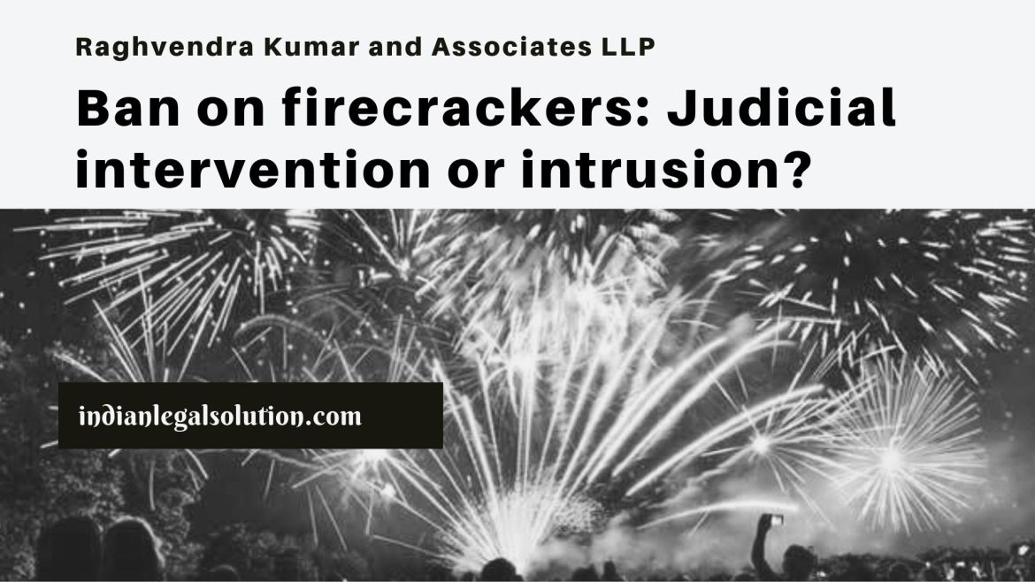 Ban on firecrackers: Judicial intervention or intrusion?