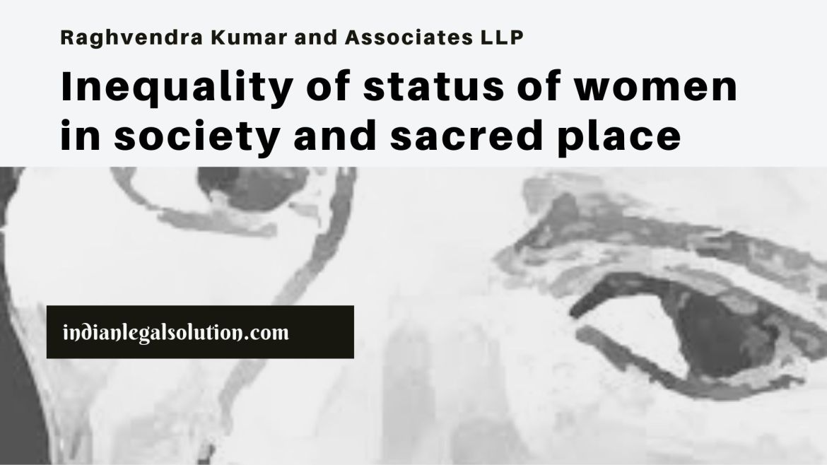 Society and Justice (Inequality of status of women in society and sacred place)