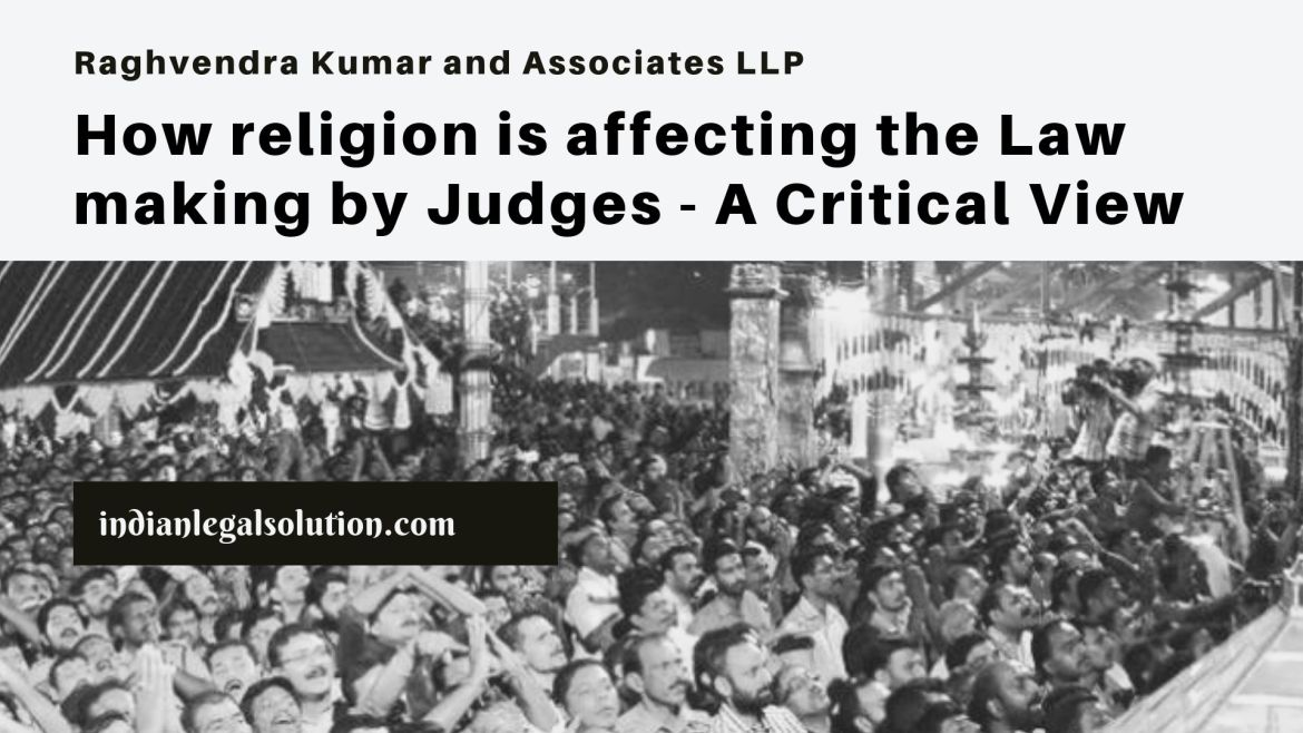 How religion is affecting the Lawmaking by Judges – A Critical View