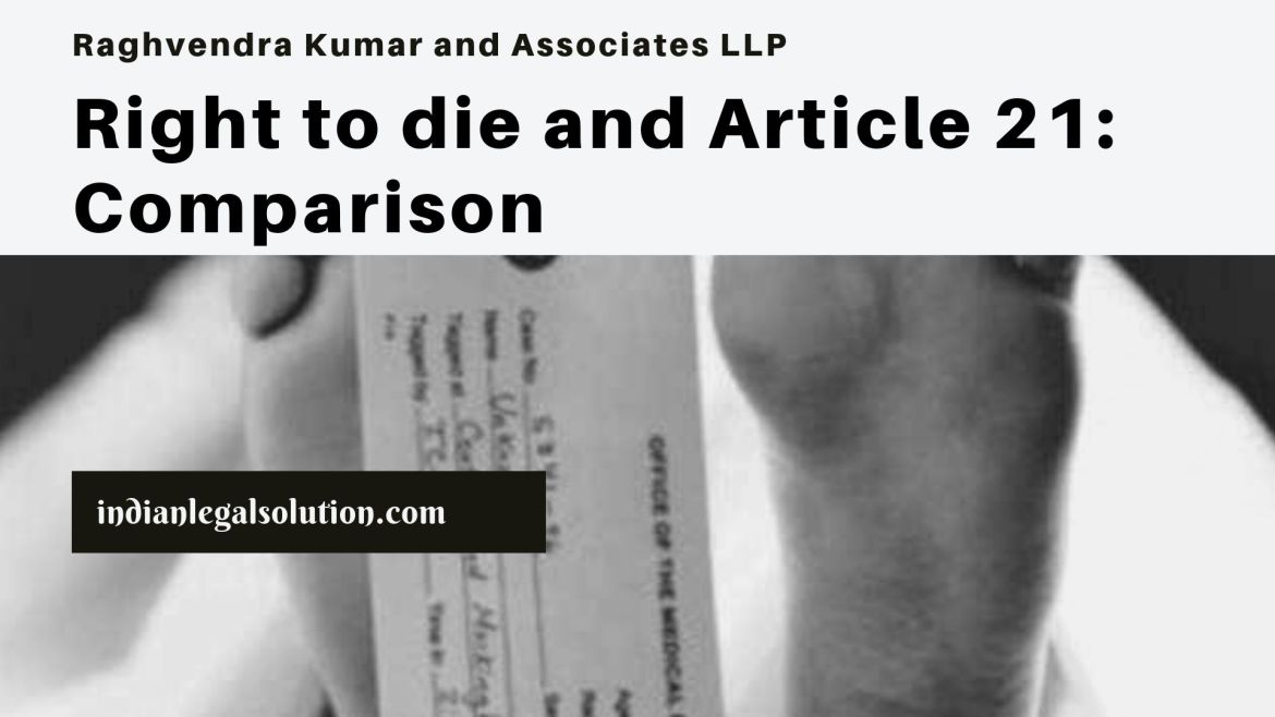 Right to die and Article 21: Comparison