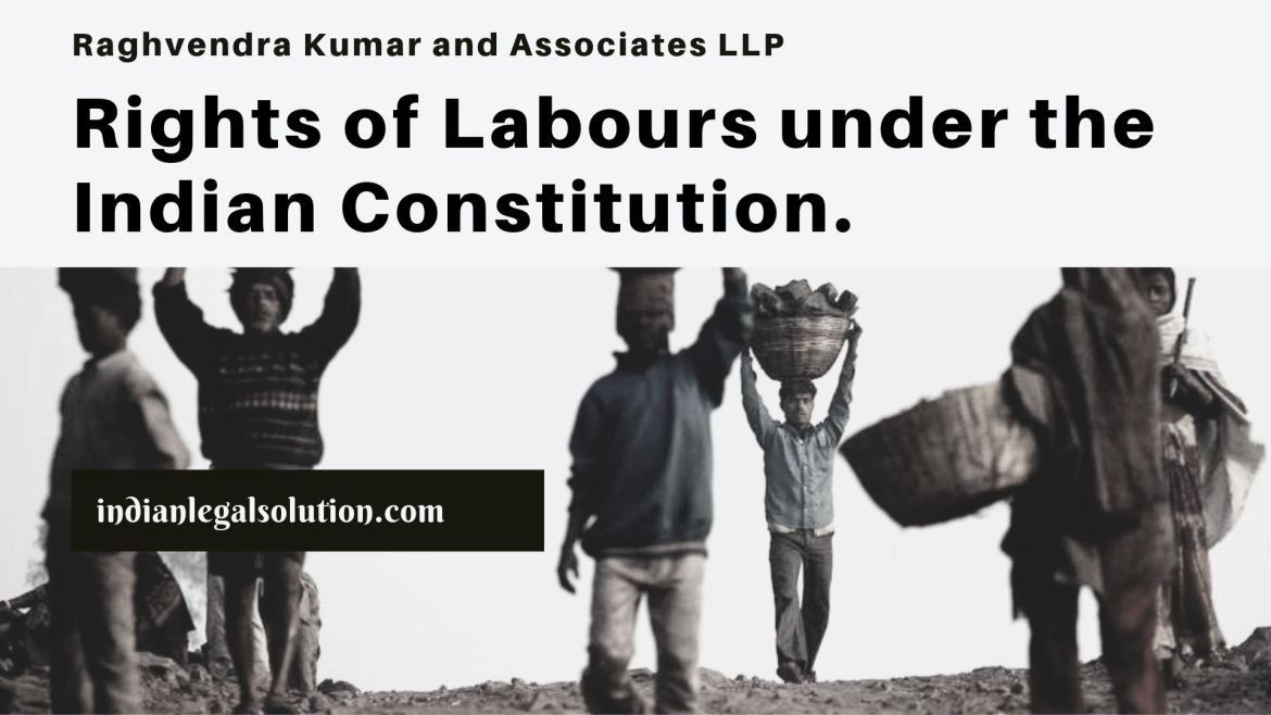 Rights of Labours under the Indian Constitution.