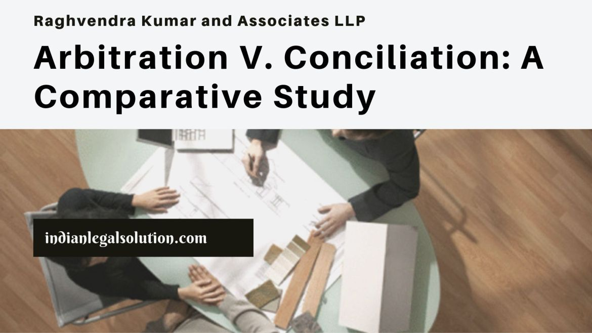 Difference between Arbitration and Conciliation: A Comparative Study