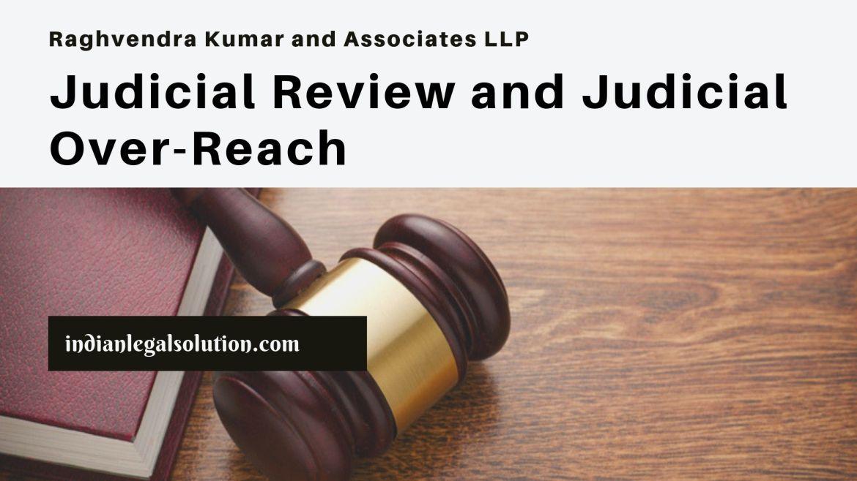 Judicial Review and Judicial Over-Reach