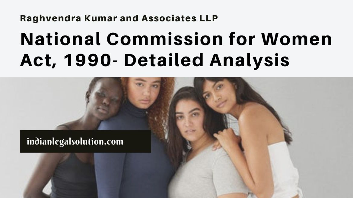 National Commission for Women Act, 1990- Detailed Analysis