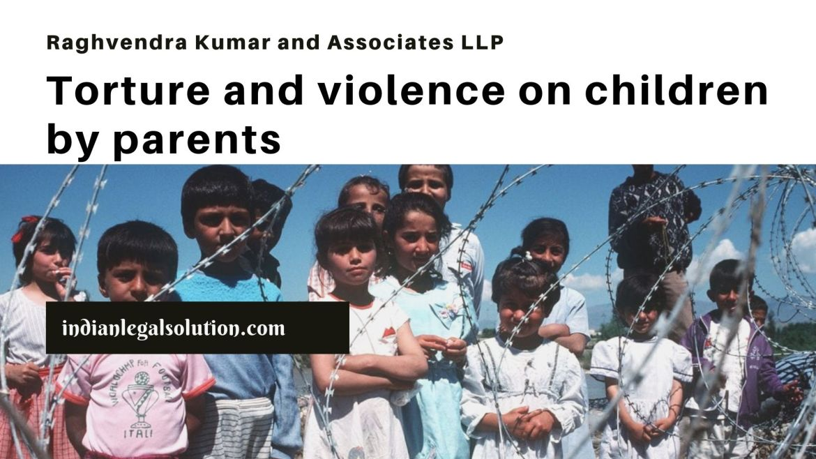 Torture and violence on children by parents