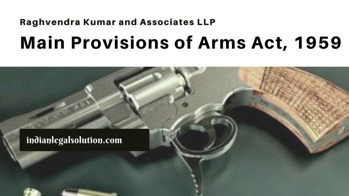 Main Provisions of Arms Act, 1959