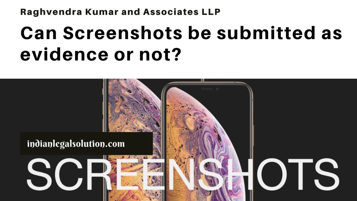 Can Screenshots be submitted as evidence or not?