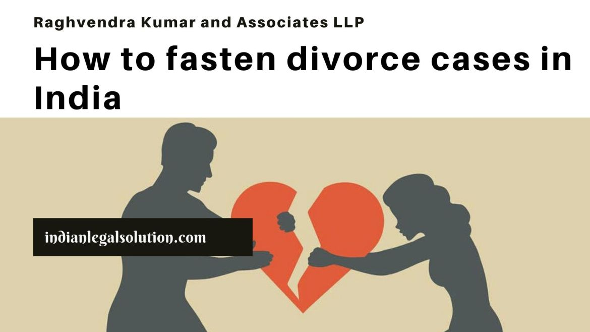 How to fasten divorce cases in India: Full Guide