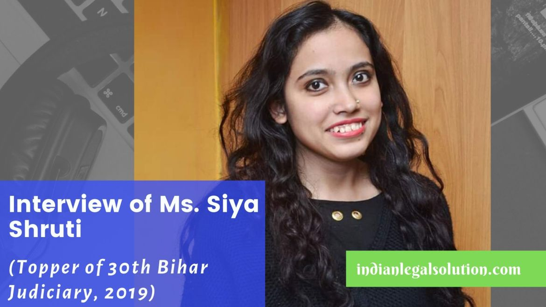 Interview of Ms. Siya Shruti (Topper of 30th Bihar Judiciary, 2019)