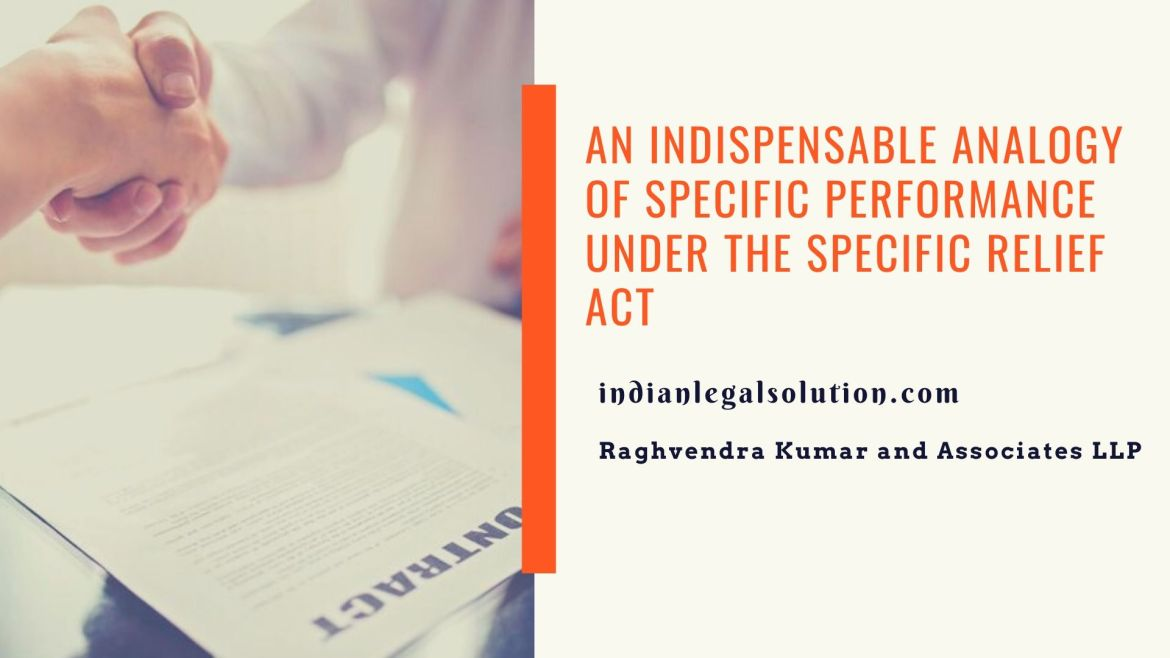 An Indispensable Analogy of Specific Performance under the Specific Relief Act