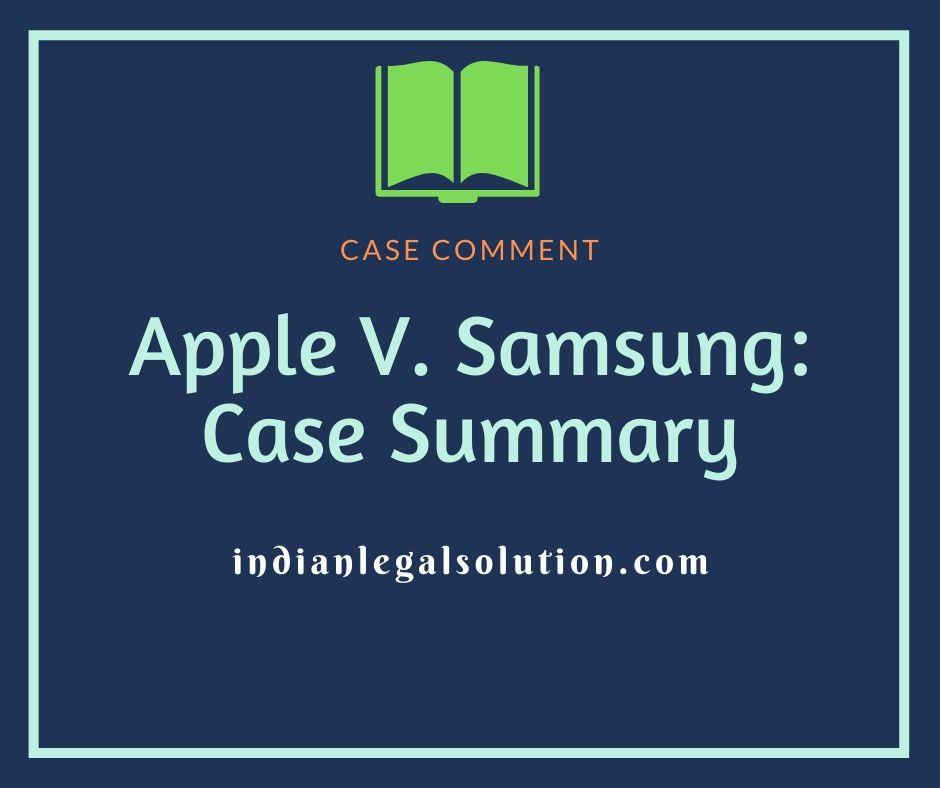 Apple V. Samsung: Case Summary