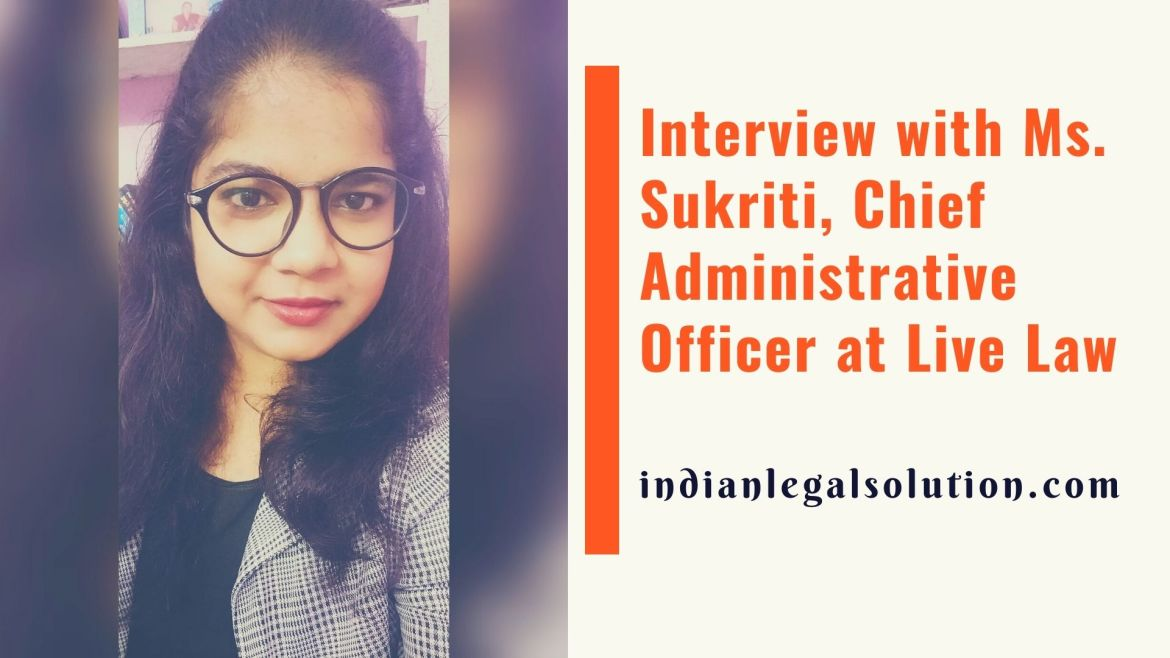 Interview with Ms. Sukriti, CAO at Live Law