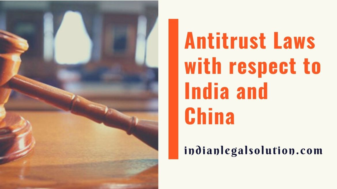 Antitrust Laws with respect to India and China