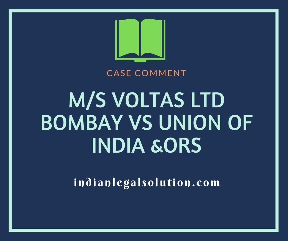 M/S VOLTAS LTD BOMBAY VS UNION OF INDIA &ORS