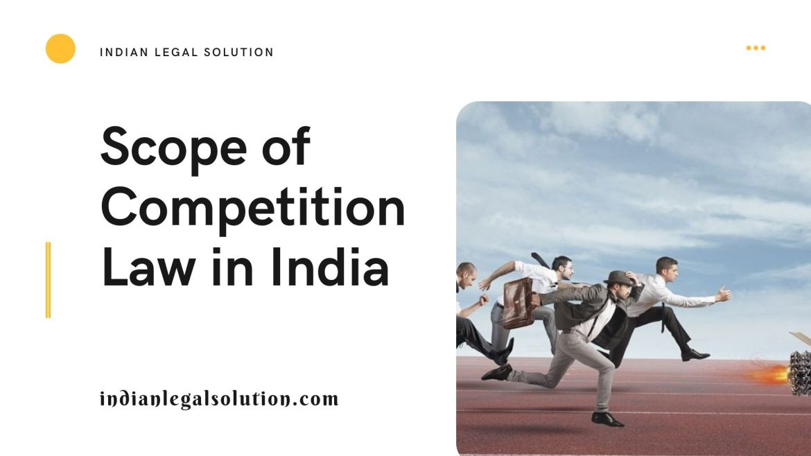 Scope of Competition Law in India