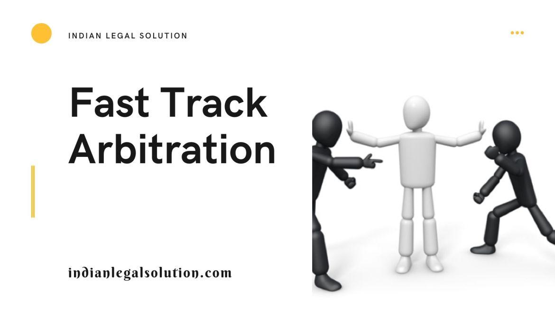Fast Track Arbitration