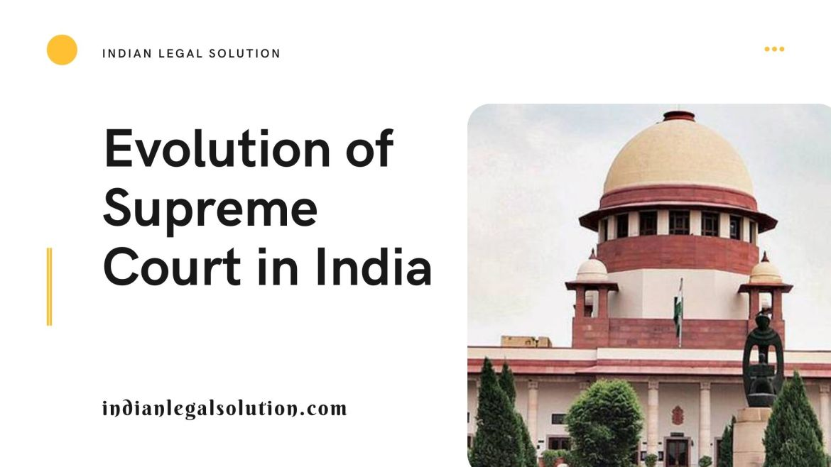 Evolution of Supreme Court in India