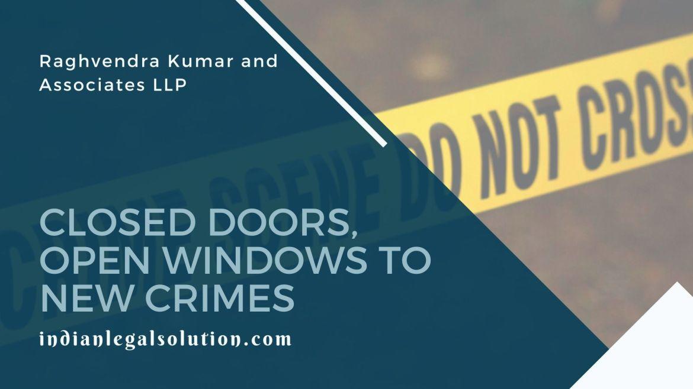 Closed Doors, Open Windows to New Crimes