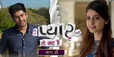 Ye Pyar Nahi To Kya Hai Serial on Sony TV – Star Cast, wiki, Story, Telecast Timing and Promo