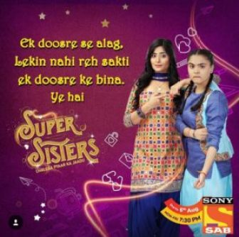 Sab TV Serial 'Super Sisters' Star Cast, Wiki, Plot,Promo, Timings