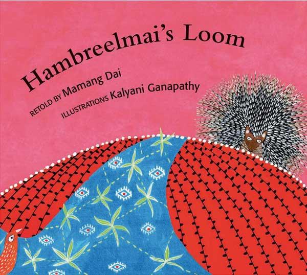 hambreelmais-loom-retold-by-mamang-dai-tulika