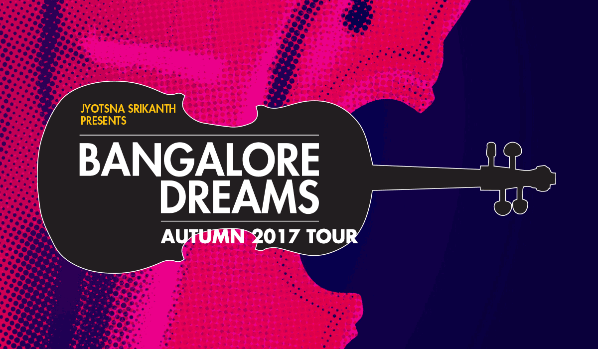 Bangalore Dreams - Autumn 2017 Tour