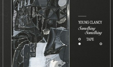Young Clancy Drops 'SOMETHING SOMETHING TAPE'