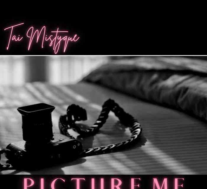 Tai Mistyque – Picture Me (feat. Tae The Don)