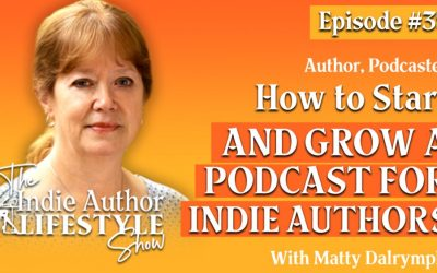 039: How to Start and Grow a Podcast for Indie Authors