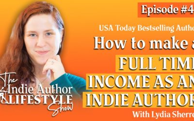 043: How to Make a Full-Time Income as an Indie Author with Lydia Sherrer