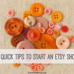 7 Quick Tips to Start an Etsy Shop – EverythingEtsy.com