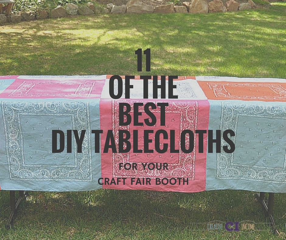11 of the best diy tablecloths for your craft fair booth for What to make for a craft fair