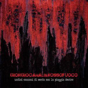 """""""Undici canzoni di merda con la pioggia dentro"""" - Giorgio Canali & Rossofuoco"""